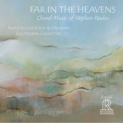 Far in the Heavens — Choral Music of Stephen Paulus